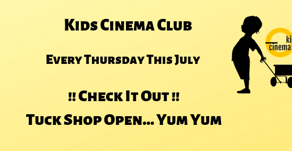 Kids Cinema Club for July