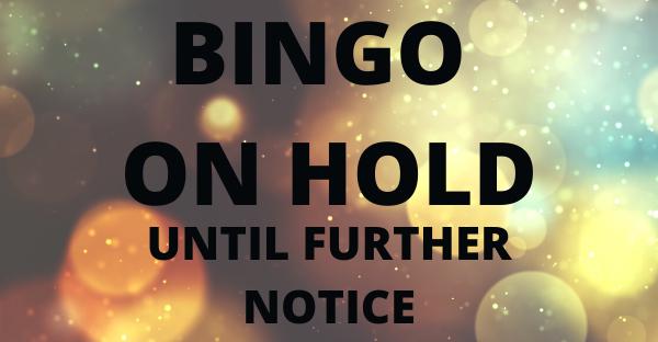 Weekly Bingo On Hold
