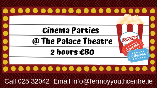 cinema parties fermoy youth centre